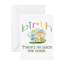 Birth. There's no place like home. Greeting Card