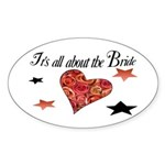 It's all about the Bride Oval Sticker