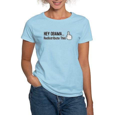 Hey Obama. Redistribute This! Women's Light T-Shir