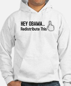 Hey Obama. Redistribute This! Hoodie