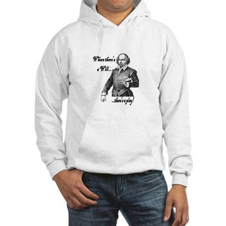 Where there's a will, there's a play Hooded Sweats