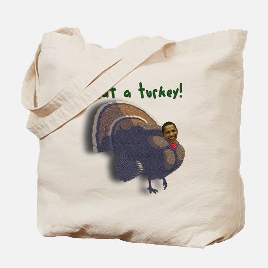 Obama What a Turkey! Tote Bag