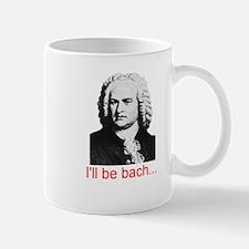 ill be bach copy Mugs