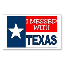 """""""I MESSED WITH TEXAS"""" Decal"""