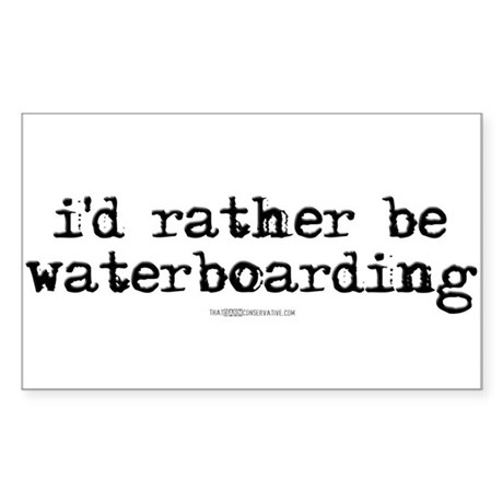 I'd rather be waterboarding Rectangle Sticker