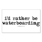 I'd rather be waterboarding Rectangle Sticker 50