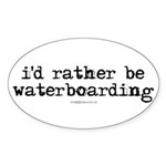 I'd rather be waterboarding Oval Sticker (10 pk)