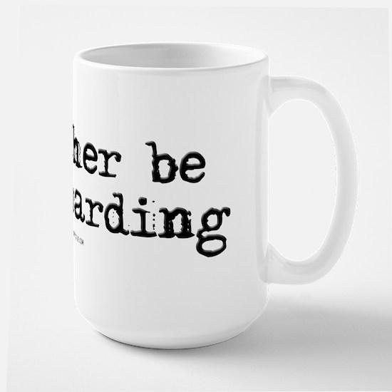 I'd rather be waterboarding Large Mug