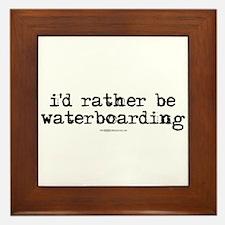 I'd rather be waterboarding Framed Tile
