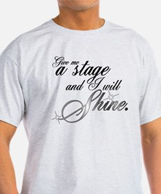 Give me a stage T-Shirt