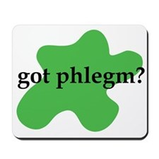 got phlegm? Mousepad