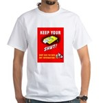Shut Up Keep Your Trap Shut (Front) White T-Shirt