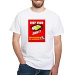 Shut Up Keep Your Trap Shut White T-Shirt