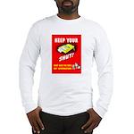 Shut Up Keep Your Trap Shut Long Sleeve T-Shirt