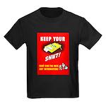 Shut Up Keep Your Trap Shut (Front) Kids Dark T-Sh