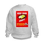 Shut Up Keep Your Trap Shut (Front) Kids Sweatshir