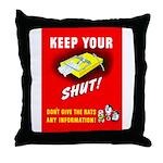 Shut Up Keep Your Trap Shut Throw Pillow