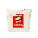 Shut Up Keep Your Trap Shut Tote Bag