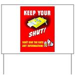 Shut Up Keep Your Trap Shut Yard Sign