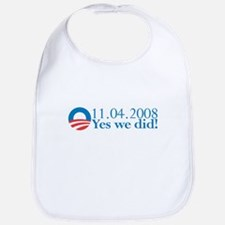 Obama - Yes We Did!!! Bib