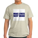 Make Levees, Not War Ash Grey T-Shirt