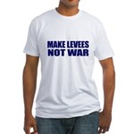 Make Levees, Not War Fitted T-Shirt