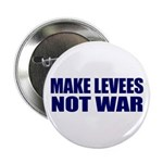 Make Levees, Not War Button