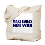 Make Levees, Not War Tote Bag