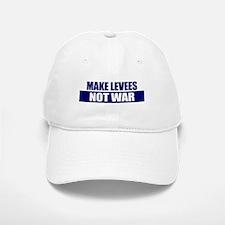 Make Levees, Not War Baseball Baseball Cap