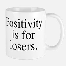 Positivity is for losers Mugs