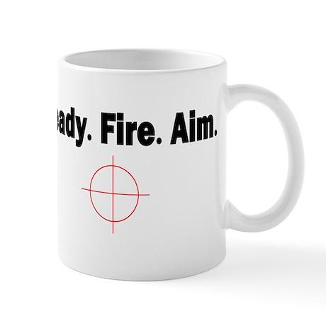 Ready.Fire.Aim Mug