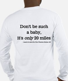 Don't be a such a baby Long Sleeve T-Shirt