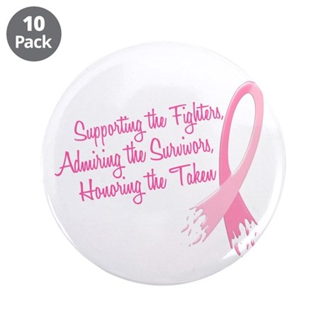 """Supporting Admiring Honoring 4 3.5"""" Button (10 pac"""