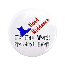"""Good Riddance Worst President 3.5"""" Button (100 pac"""