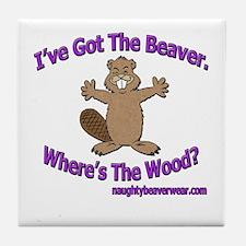 I've Got The Beaver Tile Coaster