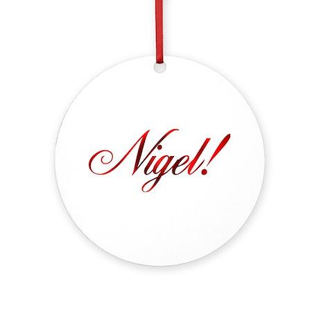 Nigel! Design #46 Ornament (Round)
