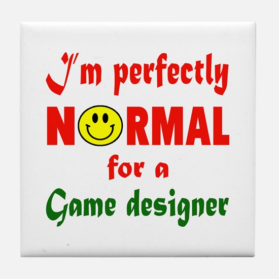 I'm perfectly normal for a Game desig Tile Coaster