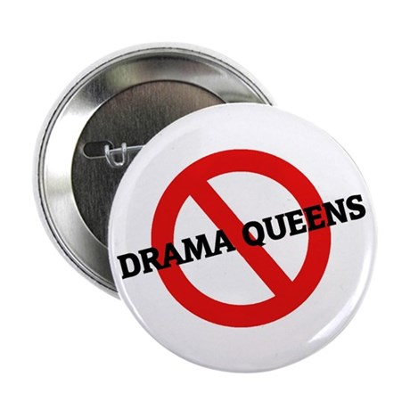 "Anti-Drama Queens 2.25"" Button (10 pack)"