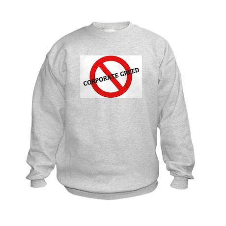 Anti Corporate Greed Kids Sweatshirt