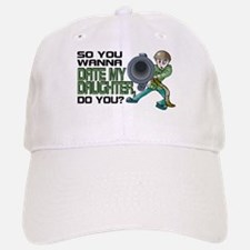 Wanna Date My Daughter, Do You? Baseball Baseball Cap