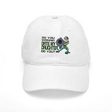 Wanna Date My Daughter, Do You? Baseball Cap