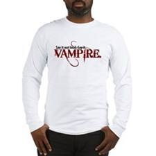 Say It Out Loud. Say It. Vamp Long Sleeve T-Shirt