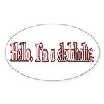 Hello. I'm a sledaholic. Oval Sticker