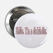 """Hello. I'm a sledaholic. 2.25"""" Button"""
