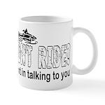 You Don't Ride? (Snowmobile) Mug