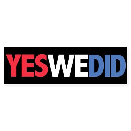 Yes We Did Obama Bumper Sticker