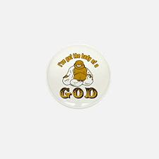 I've got the body of a God Mini Button (10 pack)