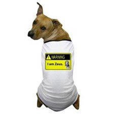 Warning: I am Zeus Dog T-Shirt