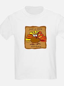 Just a Little Turkey Thanksgi T-Shirt