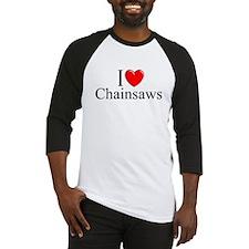 """""""I Love (Heart) Chainsaws"""" Baseball Jersey"""